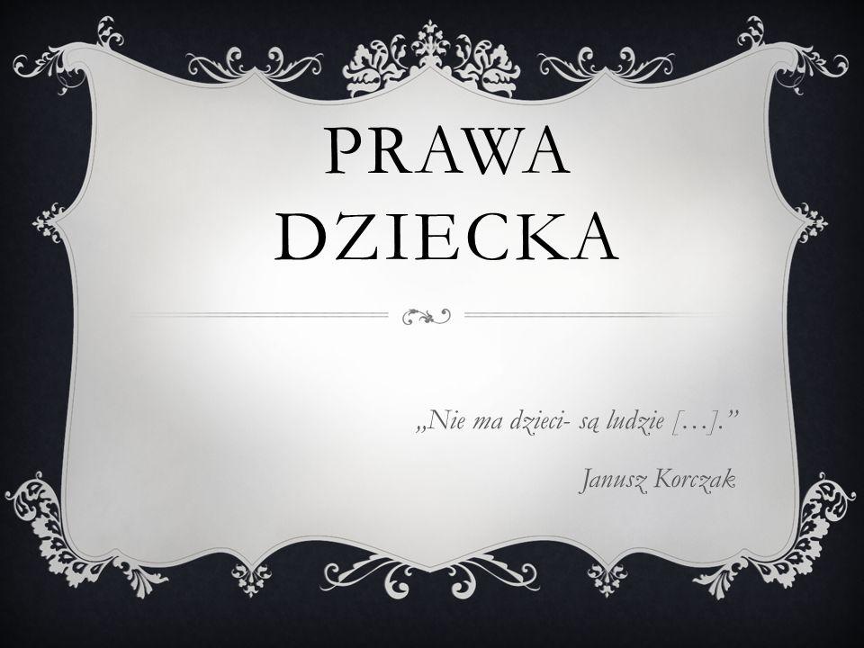 """""""Nie ma dzieci- są ludzie […]. Janusz Korczak"""